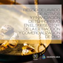 Riesgo de lavado de activos y financiación del terrorismo en el subsector de la extraccción y comercialización de oro
