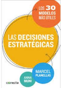 Las decisiones estratégicas - los 30 modelos más útiles