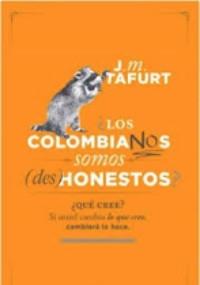 Los colombianos somos (des) honestos
