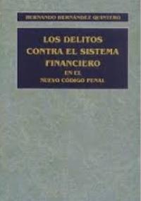 Los Delitos Contra el Sistema Financiero en el Nuevo Código Penal