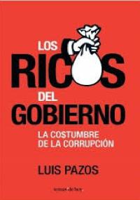 Los ricos del gobierno - la costumbre de la corrupción