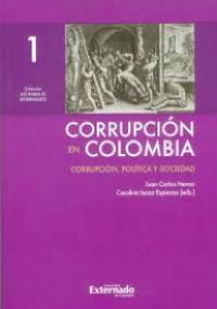 Corrupción en Colombia - Corrupción, Política y Sociedad