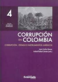 Corrupción en Colombia - Corrupción, Estado e Instrumentos Jurídicos