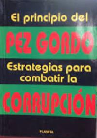 El principio del pez gordo - estrategias para combatir la corrupción