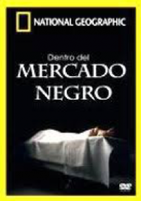National Geographic - Dentro del mercado negro