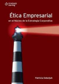 Ética Empresarial en el Núcleo de la Estrategia Corporativa