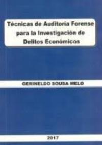 Técnicas de Auditoría Forense para la Investigación de Delitos Económicos