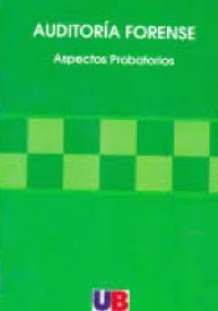 Auditoría Forense Aspectos Probatorios