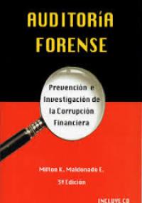 Auditoría Forense prevención e investigación de la corrupción financiera