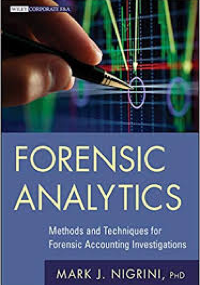 Forensic Analytics Methods and Techniques for Forensic Accounting Investigations