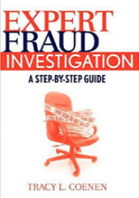Expert Fraud Investigation - A Step-By-Step Guide
