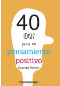 40 ideas para un pensamiento positivo