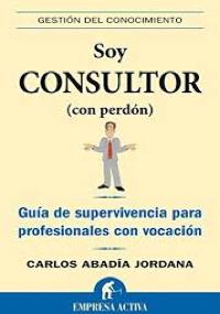 Soy consultor (con perdón)