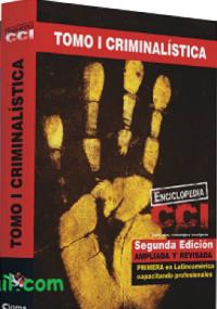 Enciclopedia CCI - Tomo I Criminalística