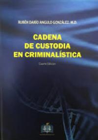 Cadena de custodia en criminalística