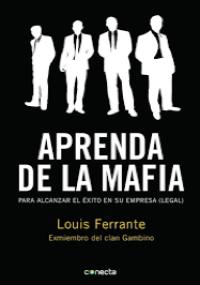 Aprenda de la mafia para alcanzar el éxito en su empresa (legal)