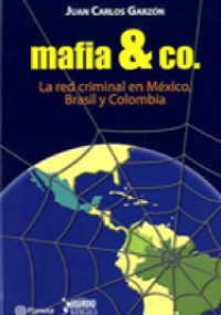 Mafia & Co. La red criminal en México, Brasil y Colombia