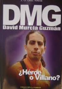 DMG David Murcia Guzmán - ¿Héroe o villano?