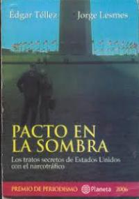 Pacto en la sombra -  Los tratos secretos de Estados Unidos con el narcotráfico