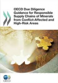OECD Due Diligence Guidance for Responsible Supply Chains of Minerals from Conflict-Affected and High Risk Areas