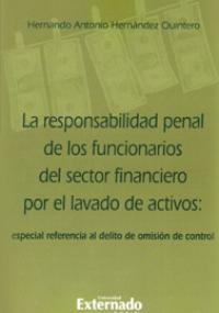La responsabilidad penal de los funcionarios del sector financiero por el lavado de activos: especial referencia al delito de omisión de control