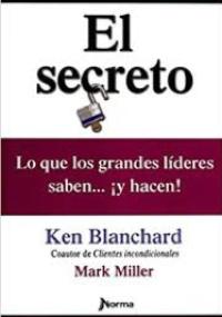 El secreto - Lo que los grandes líderes saben... ¡y hacen!