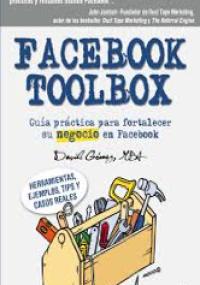 Facebook toolbox - guía práctica para fortalecer su negocio en Facebook