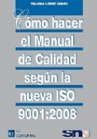 Cómo hacer el Manual de Calidad según la nueva ISO 9001:2008