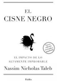El cisne negro - El impacto de lo altamente improbable