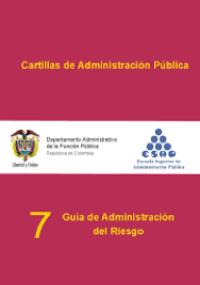 Cartillas de administración pública - 7 Guía de administración del riesgo