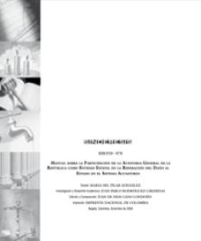 Manual sobre la Participación de la Auditoria General de la República como Entidad Estatal en la Reparación del Daño al Estado en el Sistema Acusatorio