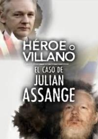 Héroe o villano - El caso de Julian Assange