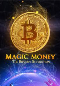 MAGIC MONEY - The Bitcoin Revolution